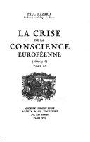 La crise de la conscience européenne (1680-1715): 3. ptie. Essai de reconstruction. 4. ptie. Les valeurs imaginatives et sensibles