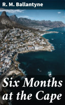 Pdf Six Months at the Cape