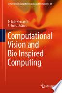 Computational Vision and Bio Inspired Computing