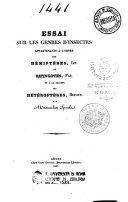 Essai sur les genres d'insectes appertenants à l'ordre des Hémiptères, Lin., ou Rhyngotes,Fab., et à la section des Hétéroptères, Dufour, etc
