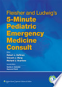 Fleisher and Ludwig s 5 Minute Pediatric Emergency Medicine Consult