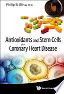 Antioxidants And Stem Cells For Coronary Heart Disease