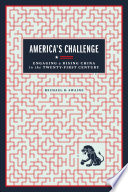 America's Challenge  : Engaging a Rising China in the Twenty-First Century