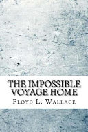 The Impossible Voyage Home
