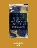 John the Baptist and the Last Gnostics
