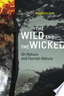 The Wild and the Wicked  : On Nature and Human Nature