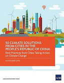 50 Climate Solutions from Cities in the People s Republic of China