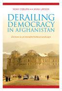 Derailing Democracy in Afghanistan