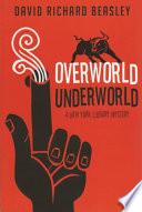 OVERWORLD/UNDERWORLD