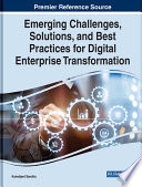 Emerging Challenges  Solutions  and Best Practices for Digital Enterprise Transformation Book