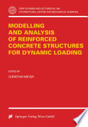 Modelling and Analysis of Reinforced Concrete Structures for Dynamic Loading Book