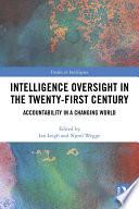 Intelligence Oversight in the Twenty First Century