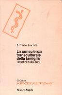 La consulenza transculturale della famiglia. I confini della cura