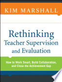 """Rethinking Teacher Supervision and Evaluation: How to Work Smart, Build Collaboration, and Close the Achievement Gap"" by Kim Marshall"