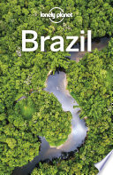 """Lonely Planet Brazil"" by Lonely Planet, Regis St Louis, Gregor Clark, Alex Egerton, Anthony Ham, Anna Kaminski, Kevin Raub, Andy Symington, Robert Balkovich"