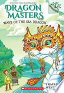 Wave of the Sea Dragon  A Branches Book  Dragon Masters  19