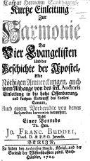 C. H. Sandhagen's kurze Einleitung zur Harmonie der vier Evangelisten und der Geschichte der Apostel, mit ... Anmerckungen, auch einem Anhange von des seel. Auctoris Einleitung in die hohe Offenbarung ... auch einem Vorberichte von denen Scriptoribus harmonicis vermehret. Nebst einer Vorrede ... J. F. Buddei, etc
