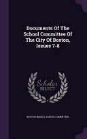 Documents Of The School Committee Of The City Of Boston Issues 7 8