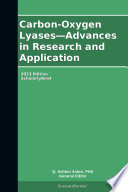 Carbon Oxygen Lyases   Advances in Research and Application  2013 Edition