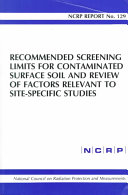 Recommended Screening Limits for Contaminated Surface Soil and Review of Factors Relevant to Site specific Studies