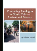 Competing Ideologies in Greek Culture, Ancient and Modern