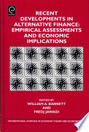 Recent Developments in Alternative Finance  : Empirical Assessments and Economic Implications