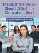 Talking the Walk  Should CEOs Think More about Sex