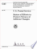 U S  Postal Service status of efforts to protect privacy of address changes   report to the Chairman  Subcommittee on the Postal Service  Committee on Government Reform  House of Representatives