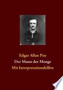 Der Mann der Menge  : Mit Interpretationshilfen