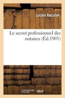 Le Secret Professionnel Des Notaires
