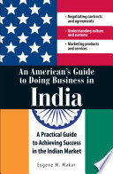 An merican s Guide to Doing Business in India Book