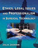 Ethics  Legal Issues and Professionalism in Surgical Technology Book