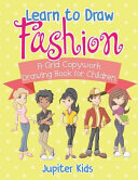 Learn to Draw Fashion - A Grid Copywork Drawing Book for Children