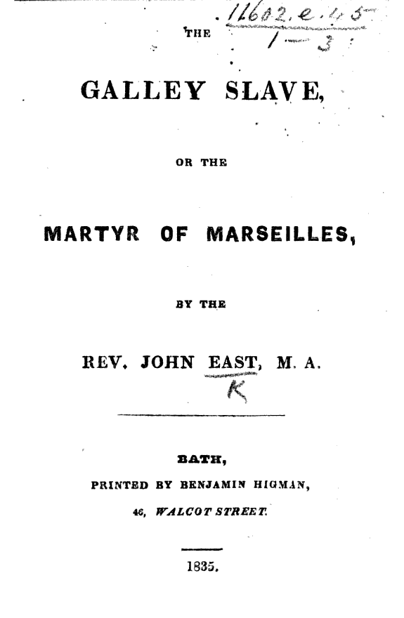 The Galley Slave  Or the Martyr of Marseilles  L  de Marolles    A Poem