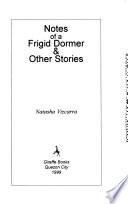 Notes of a Frigid Dormer & Other Stories