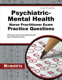 Psychiatric-Mental Health Nurse Practitioner Exam Practice Questions