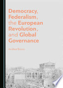 Democracy Federalism The European Revolution And Global Governance