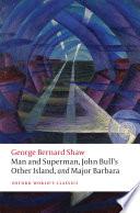 Man and Superman  John Bull s Other Island  and Major Barbara