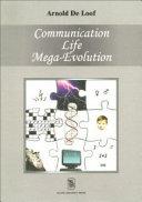 Communication  Life  Mega evolution