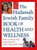 The Hadassah Jewish Family Book of Health and Wellness