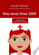 Stay away from AIDS  Something one should know