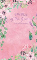 Mother of the Groom Journal Notebook  Pink Watercolor Floral   Beautiful Purse Sized Lined Journal Or Keepsake Diary for Bridal Wedding Party Planning
