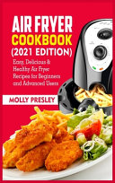 Air Fryer Cookbook  2021 Edition
