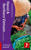 Footprint Focus Hanoi & Northern Vietnam