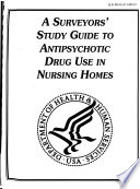 A Surveyors  Study Guide to Antipsychotic Drug Use in Nursing Homes Book
