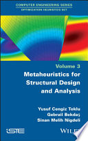 Metaheuristics for Structural Design and Analysis