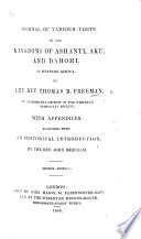 Journal Of Various Visits To The Kingdoms Of Ashanti Aku And Dahomi Together With An Historical Introduction By The Rev J Beecham With Illustrations Second Edition