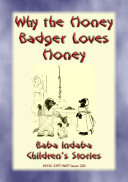 WHY THE HONEY BADGER LOVES HONEY - A South African Story