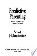 Predictive Parenting