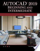 AutoCAD 2019 Beginning and Intermediate